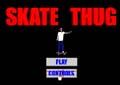Skate Thug